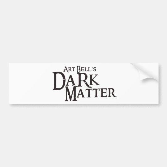 Art Bell's Dark Matter (Twilight Zone) Bumper Sticker