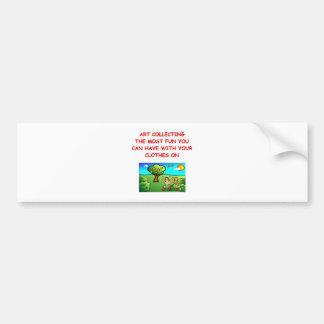 art collecting bumper sticker