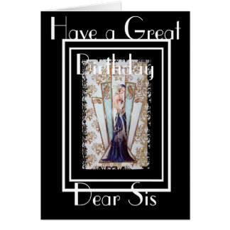 ART DECO HAVE A GREAT BIRTHDAY  SIS GREETING CARD