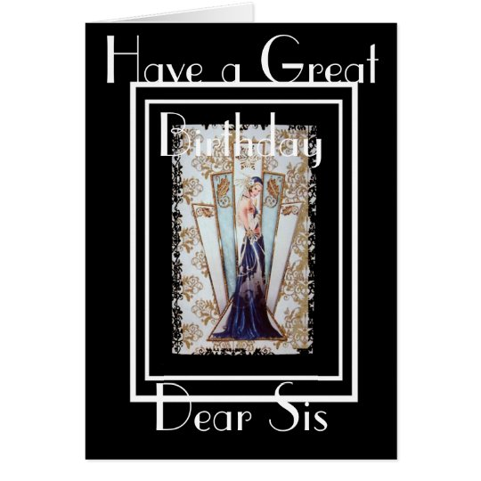 ART DECO HAVE A GREAT BIRTHDAY SIS GREETING