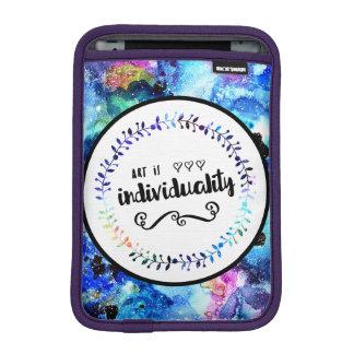 Art is Individuality iPad Mini Sleeve