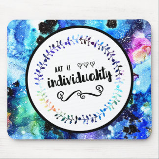 Art is Individuality Mouse Mat