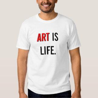 ART IS LIFE. TEES