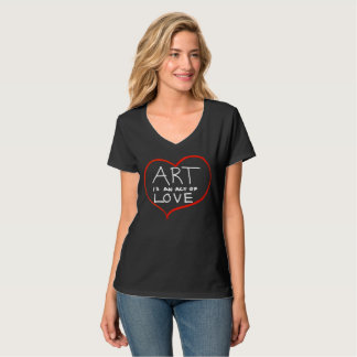 Art is Love (hand written) T-Shirt