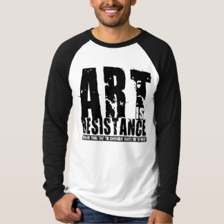 Art is Resistance T-Shirt