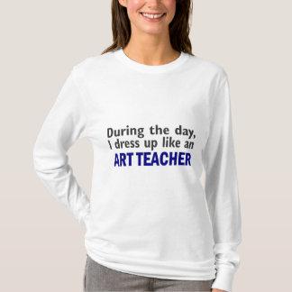 ART TEACHER During The Day T-Shirt