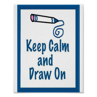 Art Teacher Poster/Sign - Keep Calm and Draw On Poster
