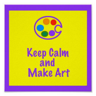 Art Teacher Poster/Sign - Keep Calm and Make Art 2 Poster
