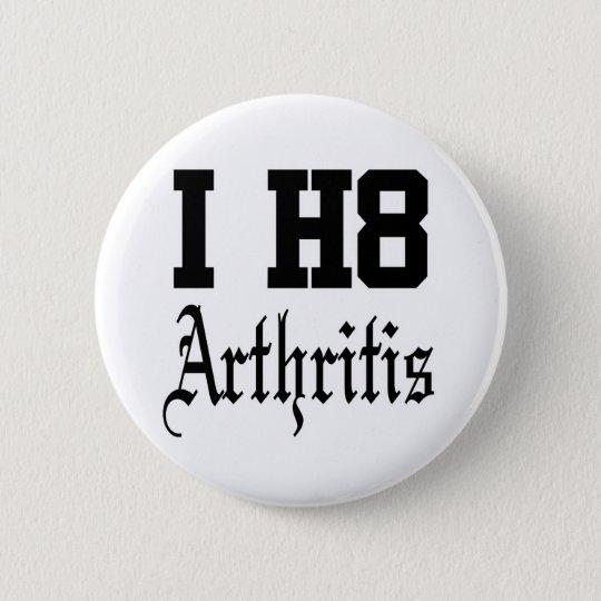 arthritis 6 cm round badge