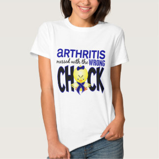 Arthritis Messed With The Wrong Chick T Shirts