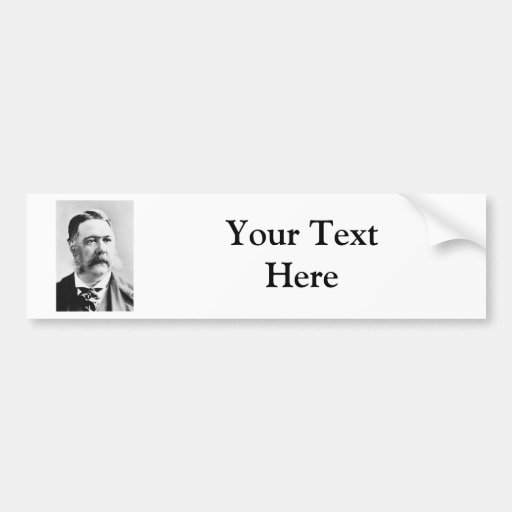 Arthur ~ Chester Alan / President of United States Bumper Stickers