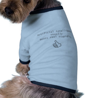 artificial intelligence beats real stupidity dog clothes
