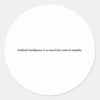 Artificial intelligence has met it's match. round sticker
