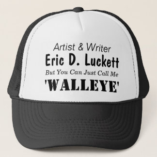 Artist & Writer, Eric D. Luckett, But You Can J... Trucker Hat