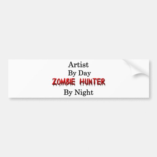 Artist/Zombie Hunter Bumper Sticker