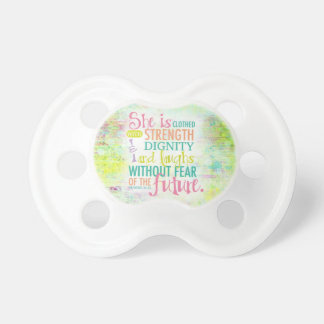 Artistic Proverbs 31:25 Baby Pacifier