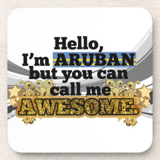 Aruban but call me Awesome Coasters