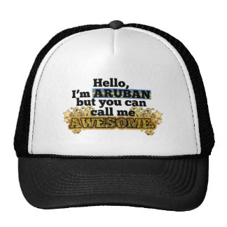 Aruban, but call me Awesome Trucker Hats