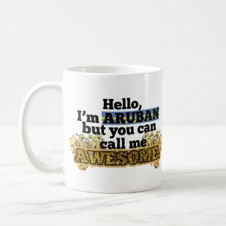 Aruban, but call me Awesome Coffee Mug