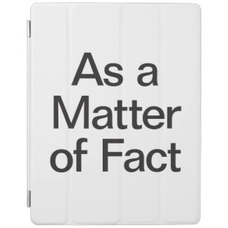 as a matter of fact iPad cover