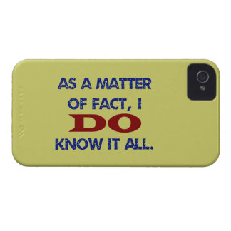 As a Matter of Fact, I DO Know it All! iPhone 4 Case-Mate Case