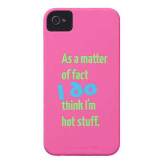 As a matter of fact, I DO think I'm hot stuff! iPhone 4 Case