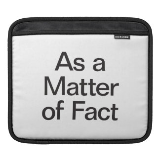as a matter of fact sleeve for iPads