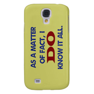 As a Mer of Fact, I DO Know it All! Galaxy S4 Case