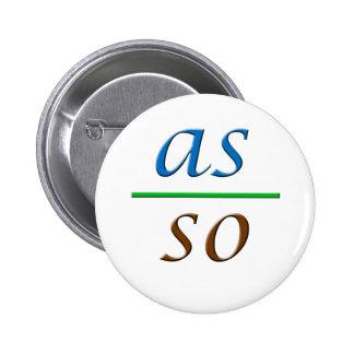 as above so below 6 cm round badge