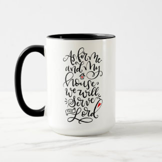 As for me and my house we will serve the Lord Mug