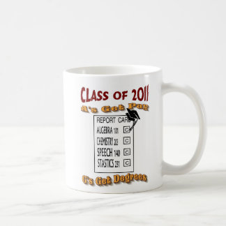 A's Get Pays C's Get Degrees Class of 2011 Basic White Mug