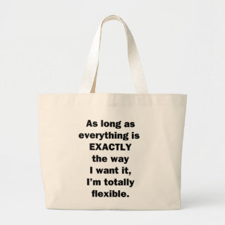 As Long As Everything is Exactly the Way I Want It Jumbo Tote Bag