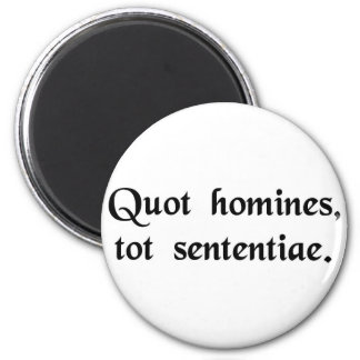 As many men, as many opinions. 6 cm round magnet