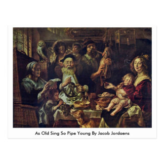 As Old Sing So Pipe Young By Jacob Jordaens Post Card