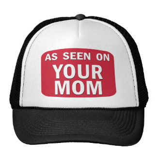 As Seen On Your Mom Cap