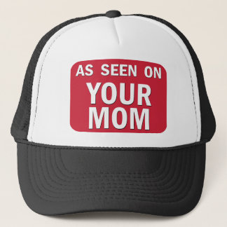 As Seen On Your Mom Trucker Hat