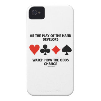 As The Play Of The Hand Develops Watch How Odds iPhone 4 Case-Mate Cases
