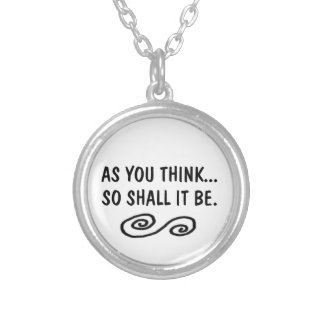 as you think...so shall it be necklace