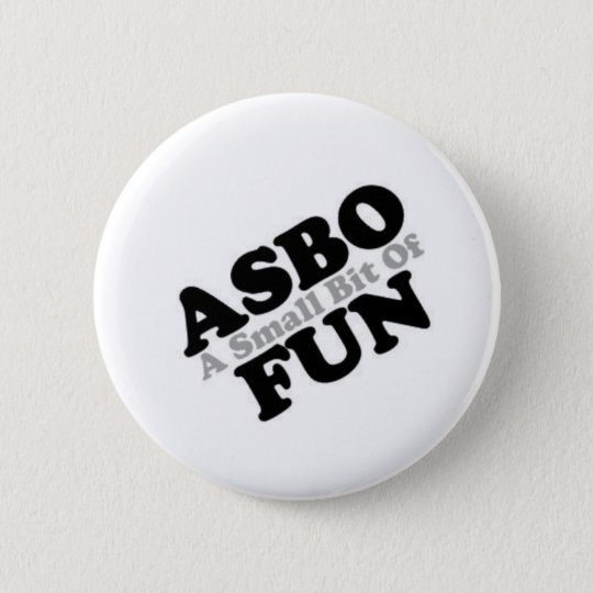 ASBO Fun 6 Cm Round Badge