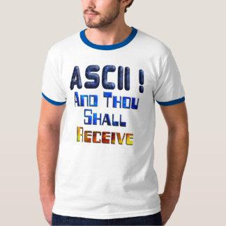 ASCII And Thou Shall Receive T-shirts