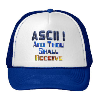 ASCII And Thou Shall Receive Trucker Hat