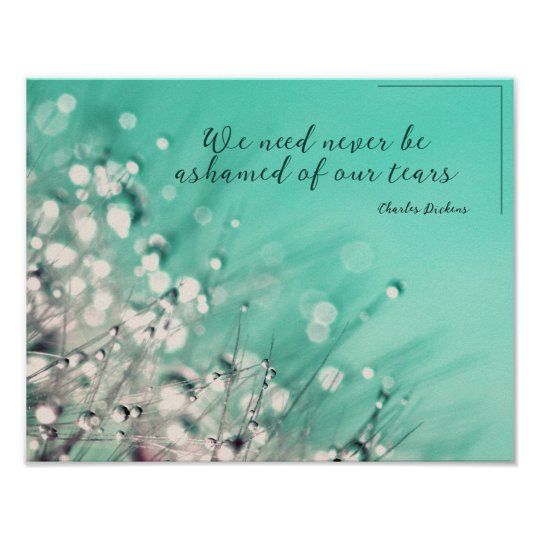 Ashamed of Our Tears by Charles Dickens Poster