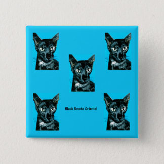~Asia ~ black smoke Oriental cat ~ 15 Cm Square Badge
