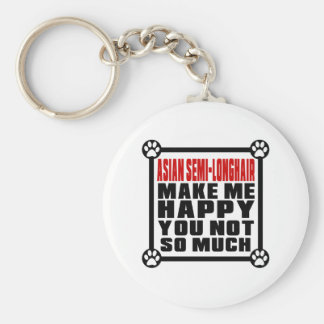 ASIAN SEMI-LONGHAIRMAKE ME HAPPY YOU NOT SO MUCH BASIC ROUND BUTTON KEY RING