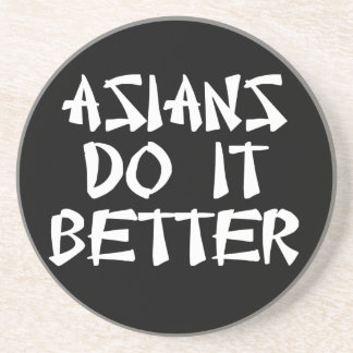 Asians Do It Better Coaster