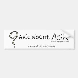 ASK 1 BUMPER STICKER
