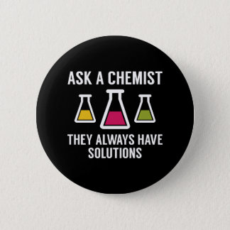 Ask A Chemist 6 Cm Round Badge