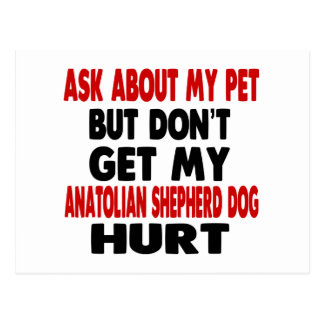 Ask About my Anatolian Shepherd dog Postcard