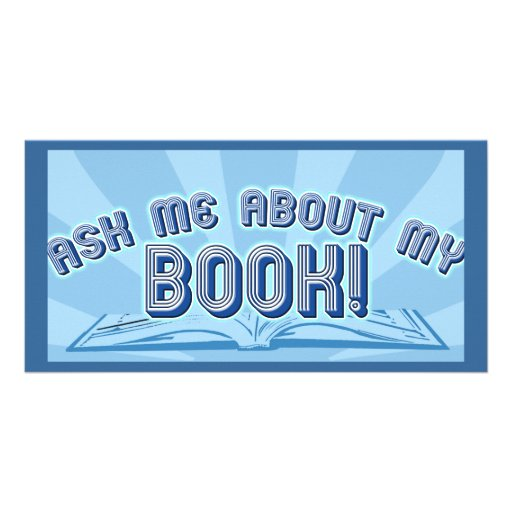 Ask about my book. customized photo card