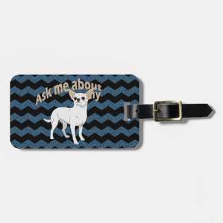 Ask About My Chihuahua 1 Chevron Blue Faux Glitter Luggage Tag